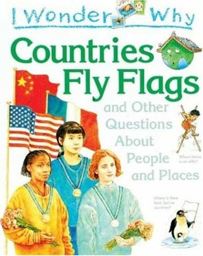 9781856975827: I Wonder Why Countries Fly Flags: and Other Questions About People and Places