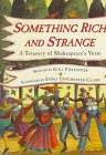 Something Rich and Strange: A Treasury of Shakespeare's Verse: Shakespeare, William - Selected...