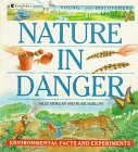 Nature in Danger: Environmental Facts and Experiments (Young Discoverers): Harlow, Rosie; Morgan, ...