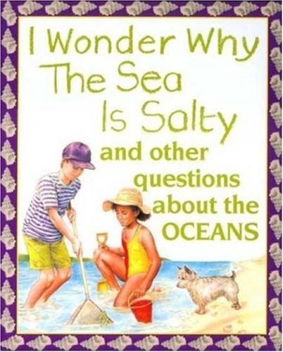 9781856976640: I Wonder Why the Sea is Salty: and Other Questions About the Oceans