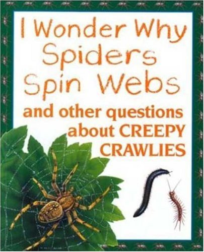 9781856976657: I Wonder Why Spiders Spin Webs: and Other Questions About Creepy Crawlies