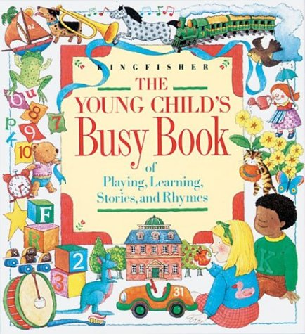 The Young Child's Busy Book of Playing, Learning, Stories, and Rhymes: Carter, Margaret; ...
