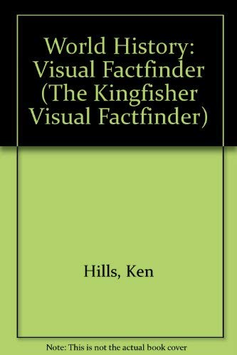 9781856978545: World History: Visual Factfinder (The Kingfisher Visual Factfinder)