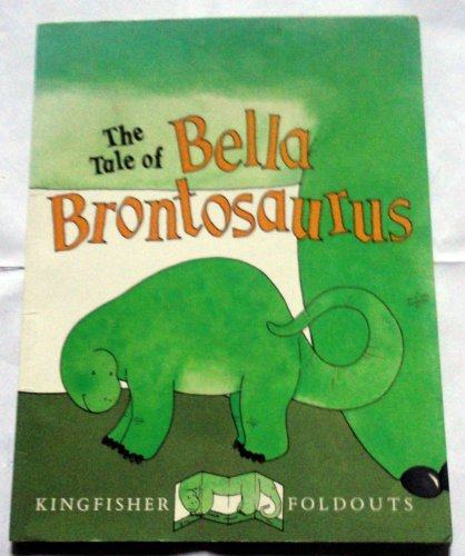 The Tale of Bella Brontosaurus (Kingfisher Foldouts)