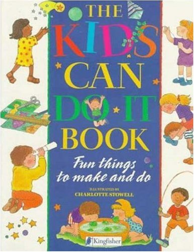 THE KIDS CAN DO IT BOOK - Fun Things to Make and Do: Robins,Sanders & Crocker