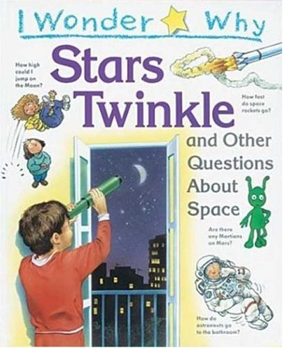9781856978811: I Wonder Why Stars Twinkle: And other Questions About Space