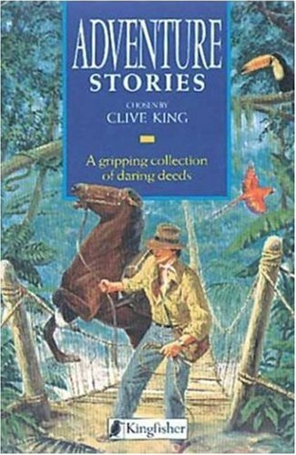 Adventure Stories (Story Library): King, Clive (editor),