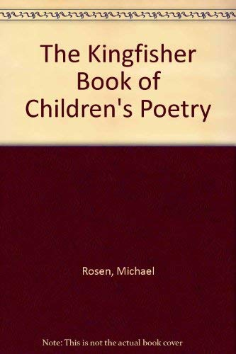 9781856979108: The Kingfisher Book of Children's Poetry