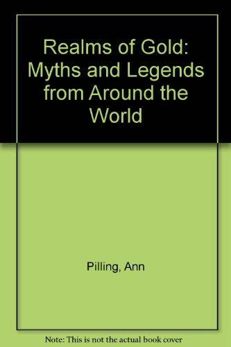 Realms of Gold: Myths and Legends from: Ann Pilling, Kady