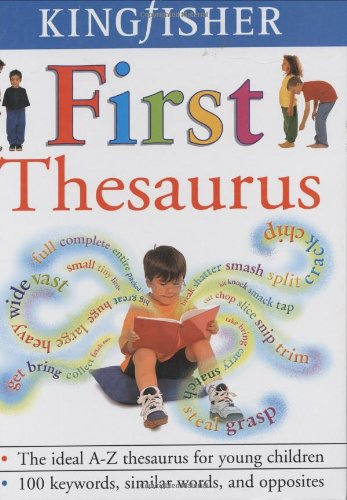 9781856979146: The Kingfisher First Thesaurus (Kingfisher First Reference)