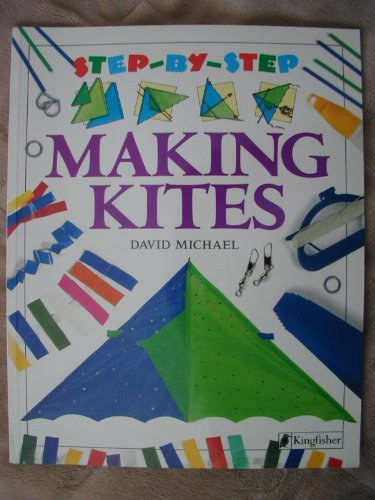 MAKING KITES (Kingfisher Books, Step-By-Step Series)