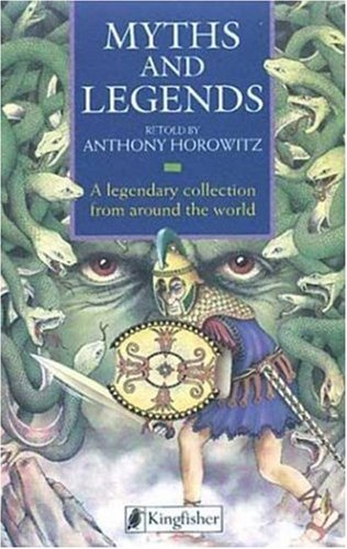 Myths and Legends (Story Library): Horowitz, Anthony; Mosley, Francis