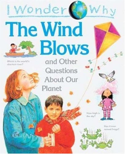 9781856979962: I Wonder Why the Wind Blows: and Other Questions About Our Planet