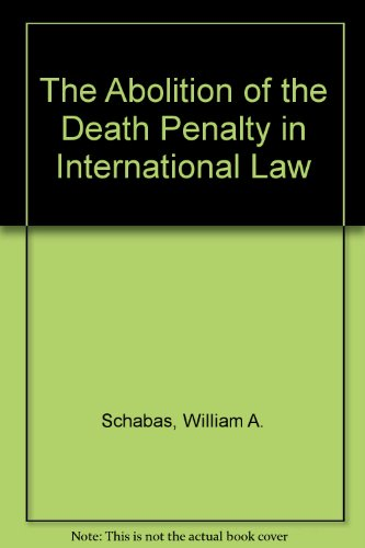 9781857010121: The Abolition of the Death Penalty in International Law