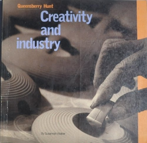 9781857020113: Creativity and Industry: Queensberry Hunt (Blueprint Monographs)