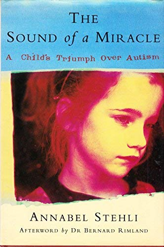 9781857020328: The Sound of a Miracle: Child's Triumph Over Autism