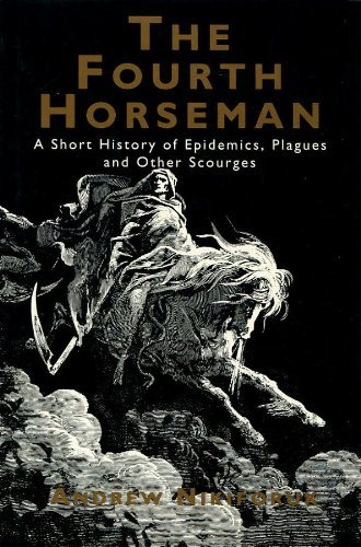 9781857020519: The Fourth Horseman: Short History of Epidemics, Plagues and Other Scourges
