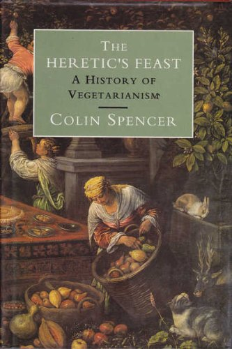 9781857020786: The Heretic's Feast: A History of Vegetarianism