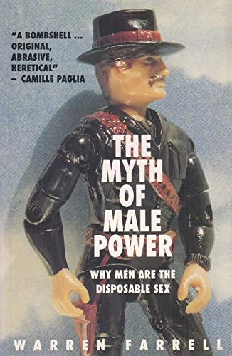 9781857022117: The Myth of Male Power: Why Men are the Disposable Sex