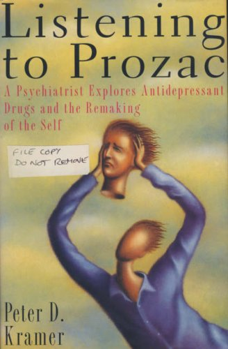 9781857022339: Listening to Prozac - A psychiatrist explores antidepressant drugs and the remaking of the self