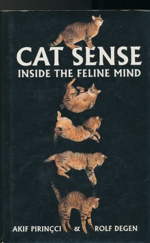 Cat Sense: Inside the Feline Mind: Akif Pirincci; Rolf Degen