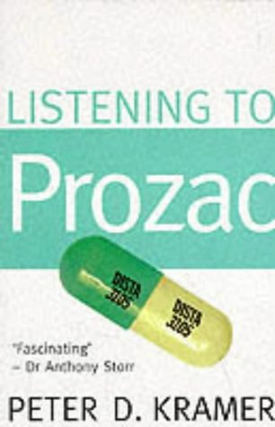 9781857022841: Listening to Prozac: Psychiatrist Explores Antidepressant Drugs and the Remaking of the Self
