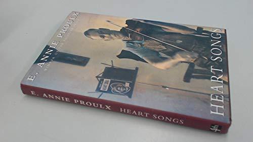 Heart Songs: Proulx, E. Annie