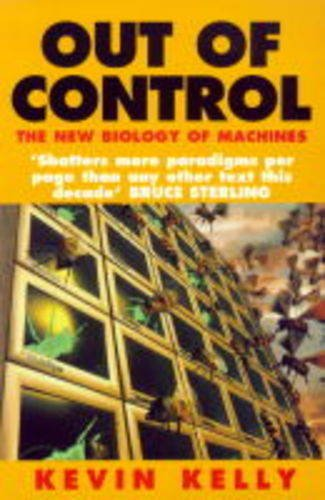 9781857023084: Out of Control: The New Biology of Machines