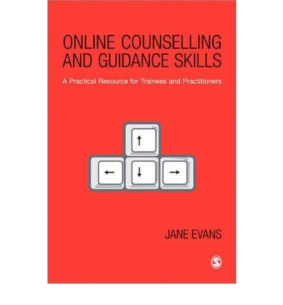 [(Online Counselling and Guidance Skills: A Practical Resource for Trainees and Practitioners)] [by: Jane Evans] (1857023161) by Jane Evans