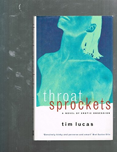 9781857023183: Throat Sprockets: A Novel of Erotic Obsession