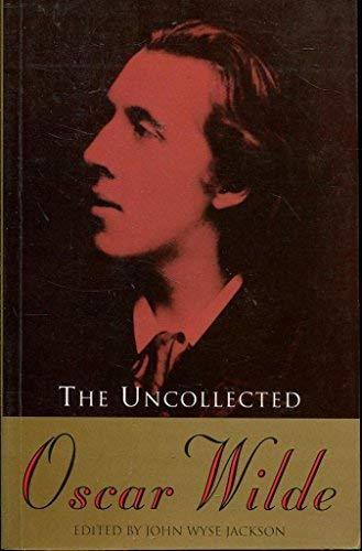 9781857023343: The Uncollected Oscar Wilde