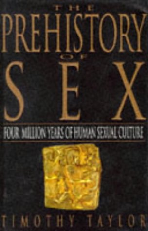 9781857023527: The Prehistory of Sex: Four Million Years of Human Sexual Culture