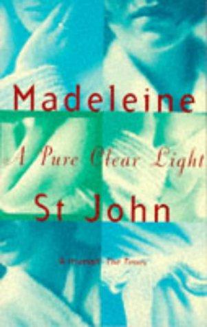 A Pure Clear Light: ST.JOHN, MADELEINE