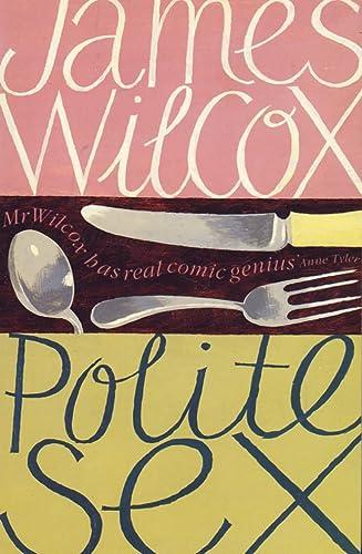 Polite Sex.,: Wilcox, James