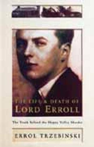 9781857024371: The Life and Death of Lord Erroll: The Truth Behind the Happy Valley Murder