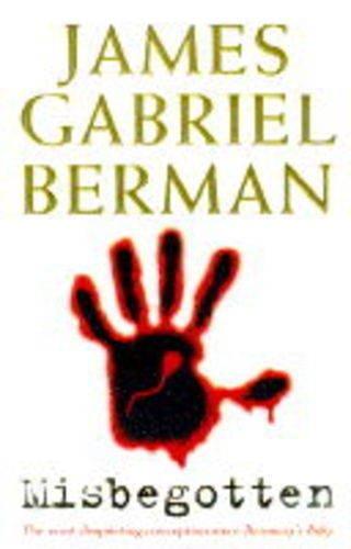 Misbegotten: Berman, James Gabriel