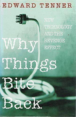 9781857024760: Why Things Bite Back : Technology and the Revenge Effect