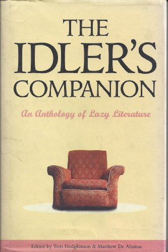 9781857024814: The Idler?s Companion: An Anthology of Lazy Literature