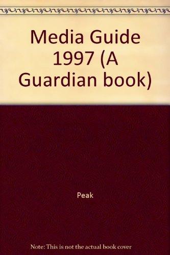 1997 The Media Guide (A Guardian Book): Steve Peak,Paul Fisher