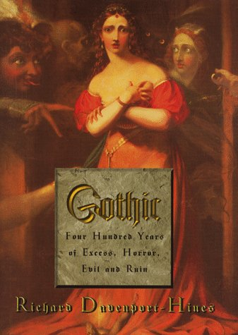 9781857024982: Gothic: Four hundred years of Excess, Horror, Evil and Ruin