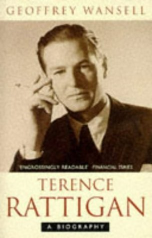 Terence Rattigan a Biography: GEOFFREY WANSELL