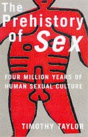 9781857025736: The Prehistory of Sex: Four Million Years of Human Sexual Culture