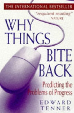 9781857025941: Why Things Bite Back: Predicting the Problems of Progress