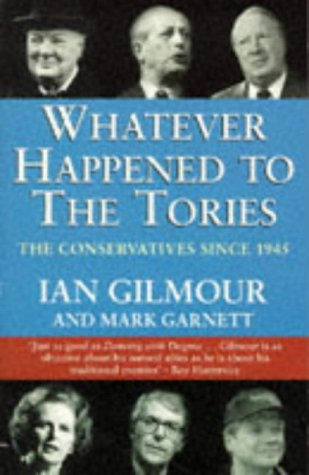 9781857026917: Whatever Happened to the Tories: History of the Conservative Party Since 1945