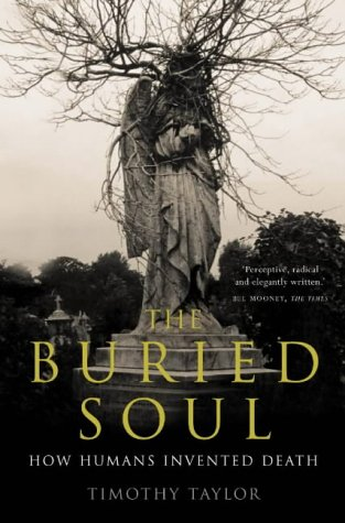 9781857026993: The Buried Soul: How Humans Invented Death