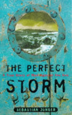 The Perfect Storm - A True Story: Sebastian Junger