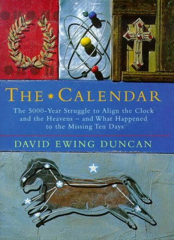 9781857027211: The calendar: the 5000 year struggle to align the clock and the heavens, and what happened to the missing ten days