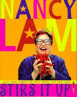 Nancy Lam Stirs It Up Fast And: Lam, Nancy