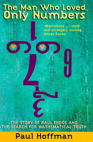 9781857028119: The Man Who Loved Only Numbers: The Story of Paul Erdós and the Search for Mathematical Truth: Odd Story of Paul Erdos, Mathematical Monk, and the Search for Truth