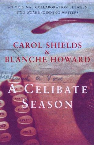 A CELIBATE SEASON: Carol Shields